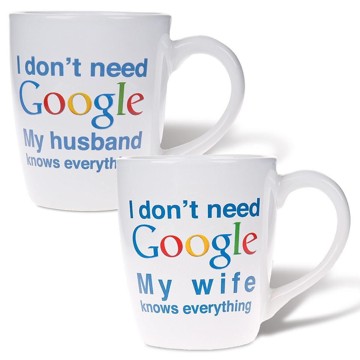 I Don't Need Google Mugs