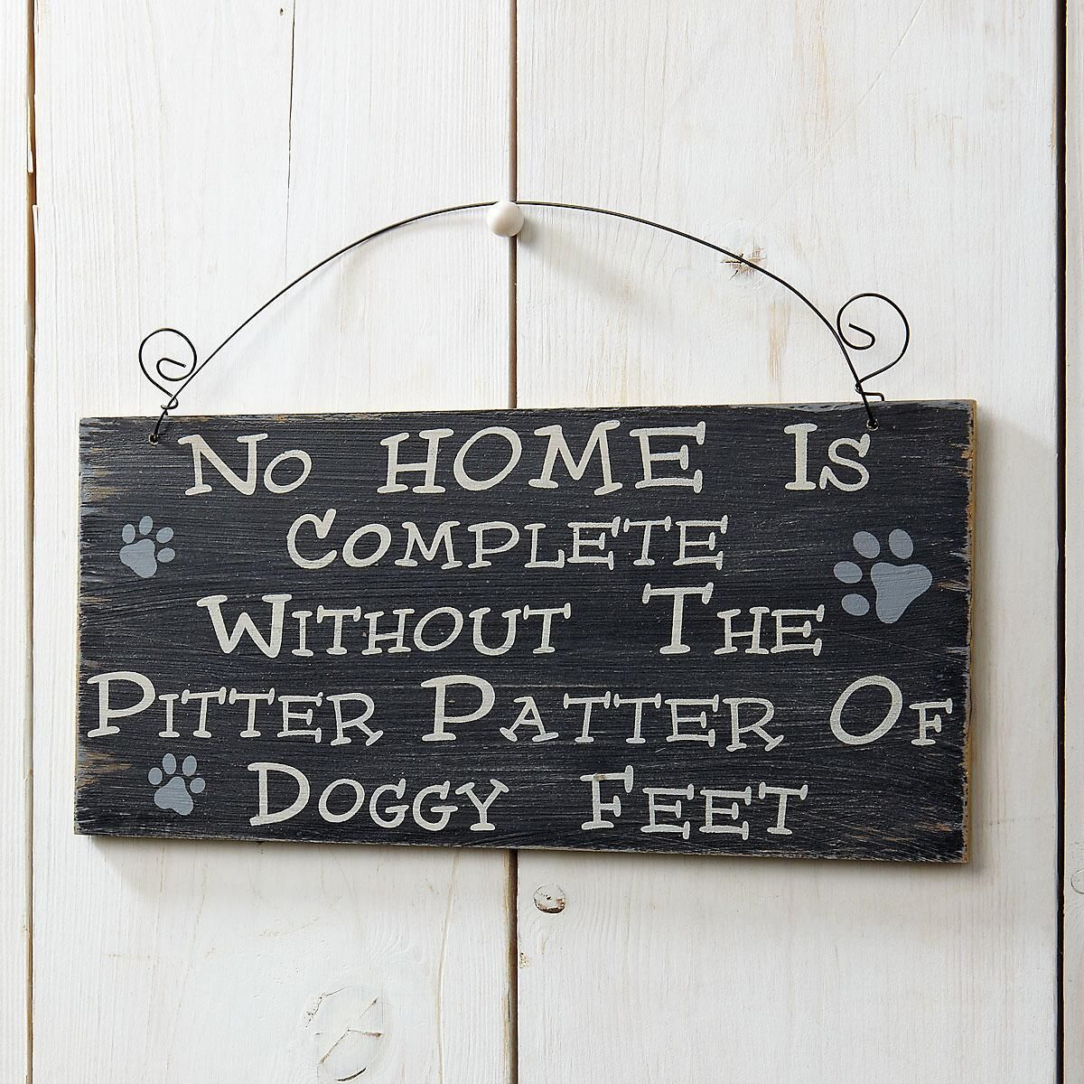 No Home Is Complete Dog Sign