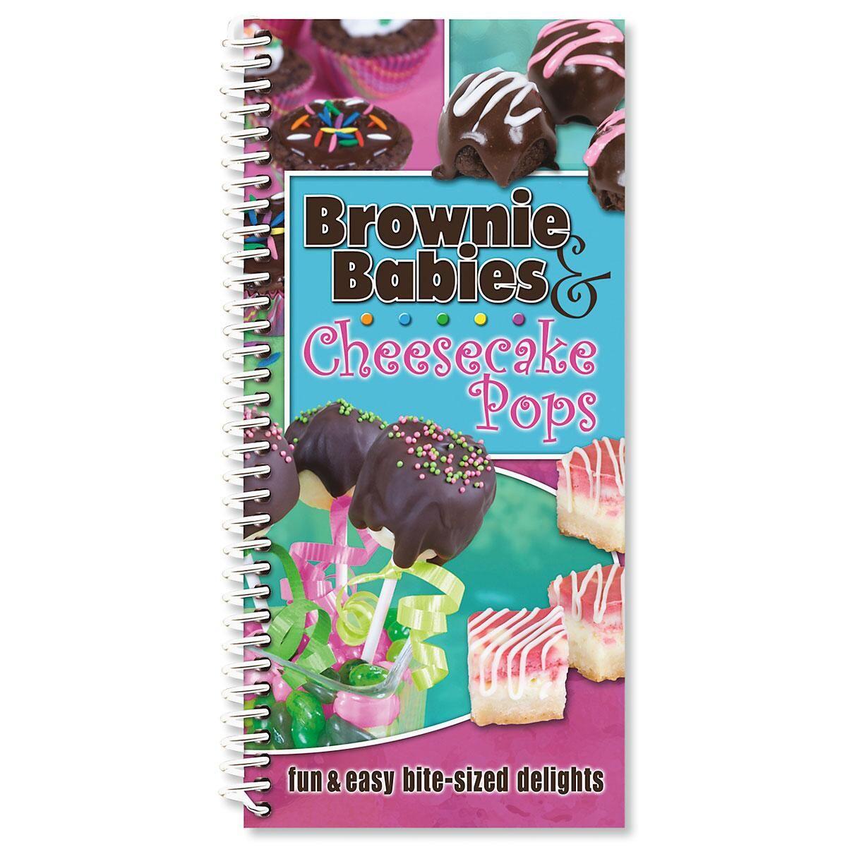 Brownie Babies & Cheesecake Pops Cookbook
