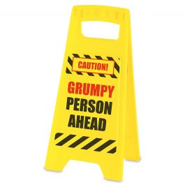 Grumpy Person Ahead Fair Warning Sign