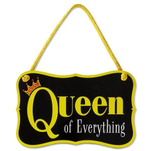 Queen of Everything Plaque