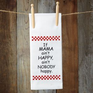 If Mama Ain't Happy Flour Sack Towel