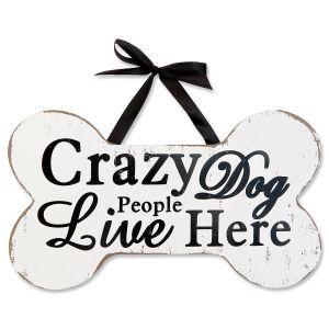 Crazy Dog Wood Dog Sign