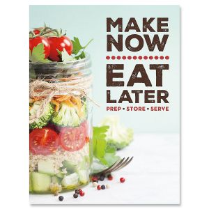 Make Now • Eat Later Cookbook