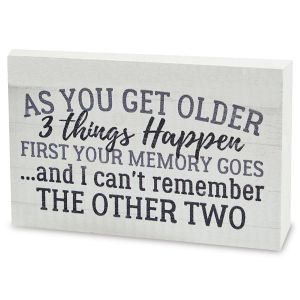 As You Get Older Witty Word Block Sign