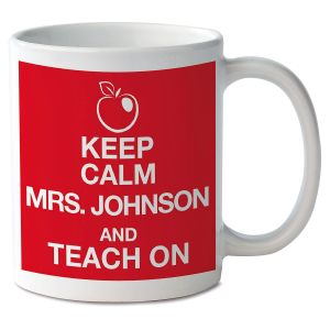 Keep Calm and Teach On Personalized Mug