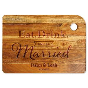Acacia Eat, Drink and Be Married Engraved Cutting Board