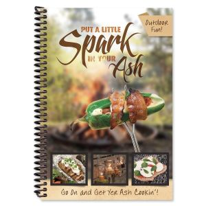 Put a Little Spark in Your Ash Outdoor Cooking Cookbook