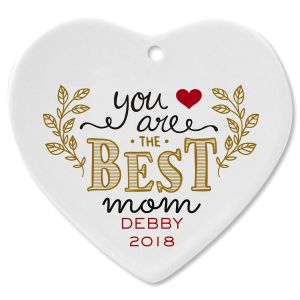 Personalized You Are the Best Mom Heart Christmas Ornament