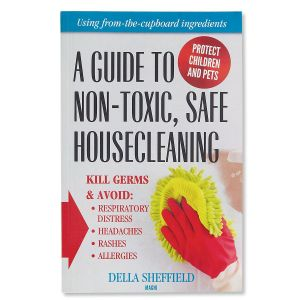 A Guide To Non-Toxic Safe Housecleaning Book