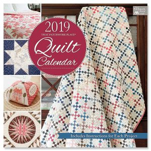 2019 That Patchwork Place® Quilt Specialty Calendar