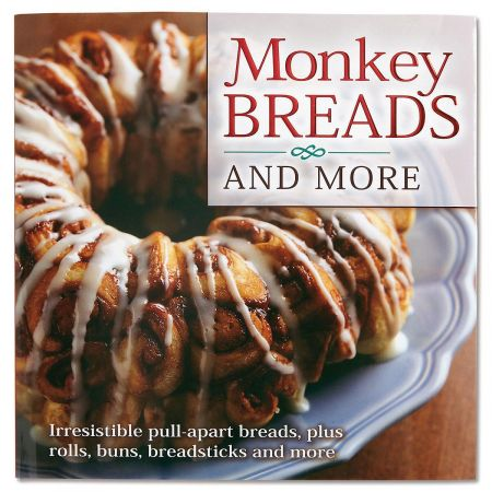 Monkey Breads and More Cookbook