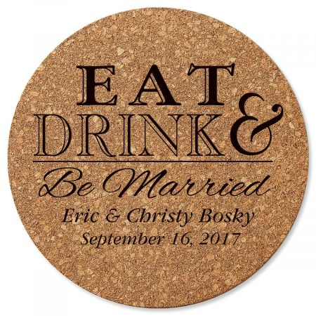 Personalized Eat, Drink, and Be Married Round Cork Trivet