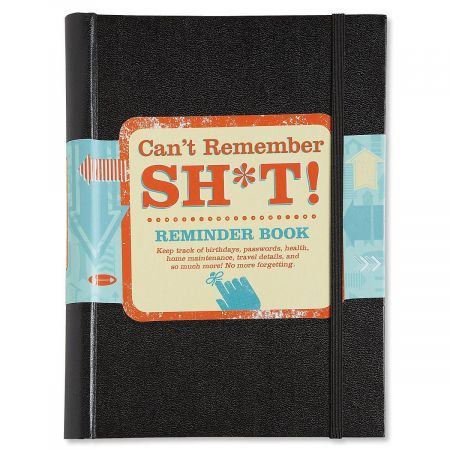 Can't Remember SH*T! Reminder Book