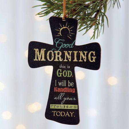 Good Morning God Cross Ornament Current Catalog