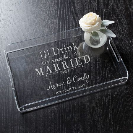 Eat, Drink and be Married Acrylic Tray on a wood background