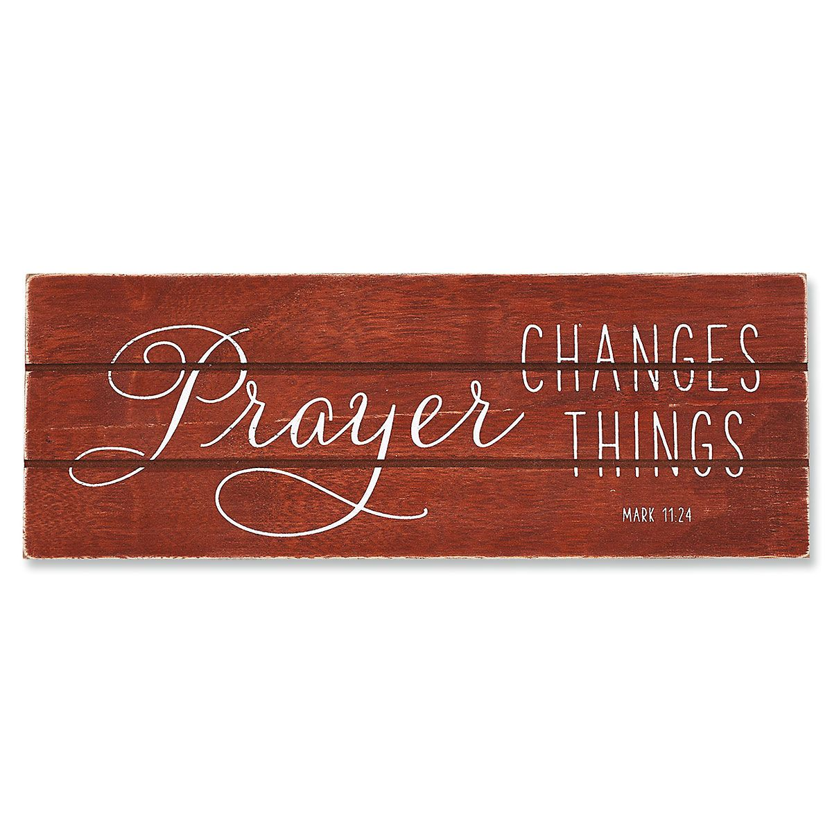 Prayer Changes Things Plaque