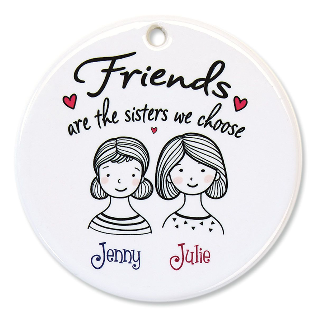 Friends Are the Sisters Personalized Porcelain Ornament
