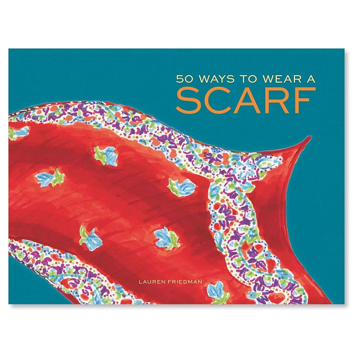 50 Ways to Wear a Scarf Book by Current Catalog