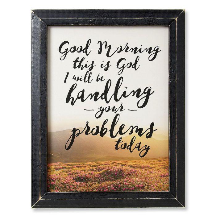 Good Morning This Is God Frame