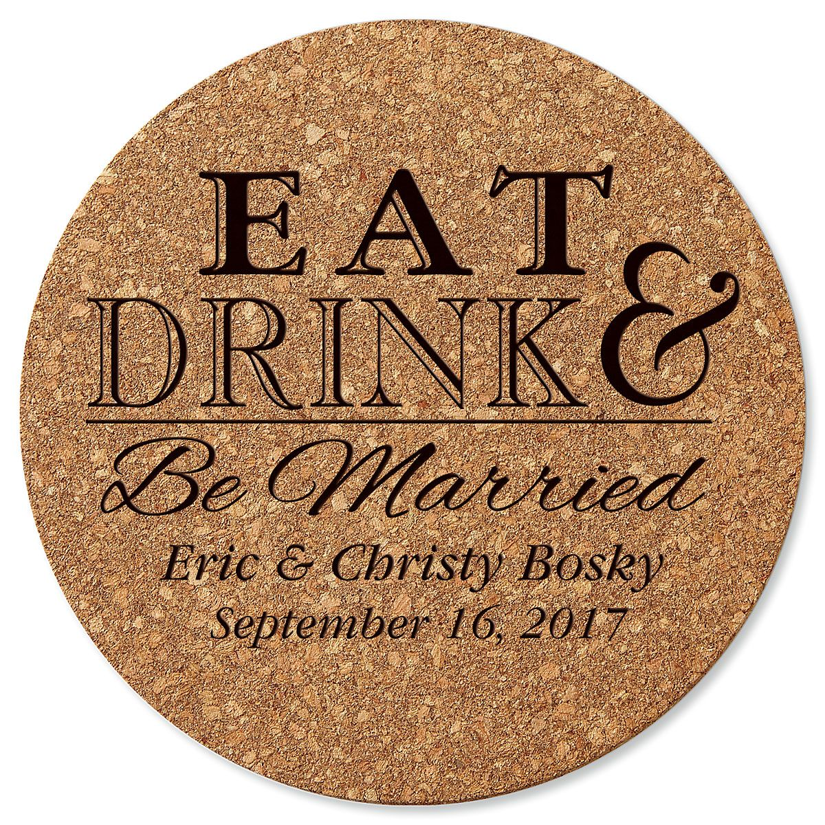 Eat, Drink, and Be Married Round Cork Personalized Trivet