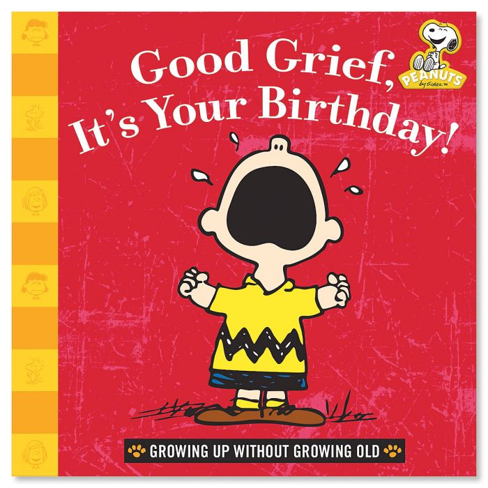 Good Grief, It's Your Birthday PEANUTS® Book